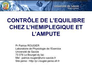 CONTRÔLE DE L'EQUILIBRE CHEZ L'HEMIPLEGIQUE ET L'AMPUTE