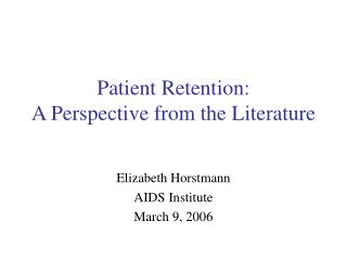 Patient Retention:  A Perspective from the Literature