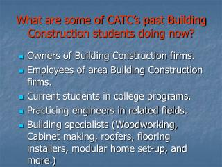 What are some of CATC's past Building Construction students doing now?