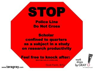 STOP Police Line Do Not Cross Scholar  confined to quarters  as a subject in a study