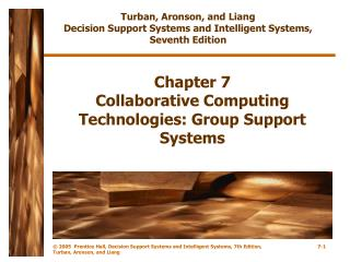 Chapter 7 Collaborative Computing Technologies: Group Support Systems