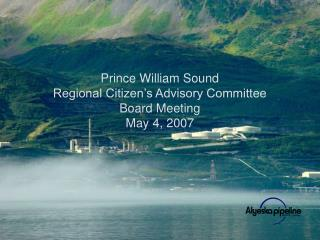 Prince William Sound Regional Citizen's Advisory Committee Board Meeting May 4, 2007