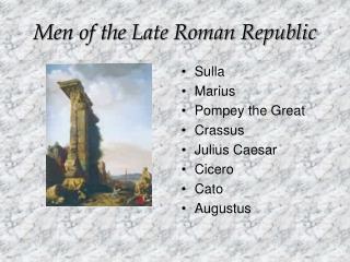 Men of the Late Roman Republic
