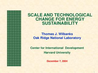 SCALE AND TECHNOLOGICAL CHANGE FOR ENERGY SUSTAINABILITY