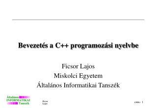 Bevezet é s  a C++ programozási nyelvbe