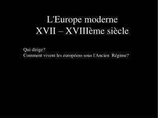 L'Europe moderne XVII – XVIIIème siècle