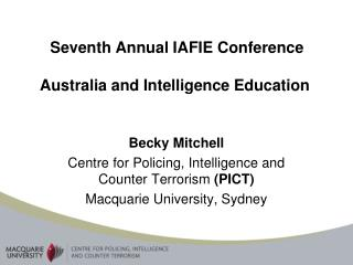 Seventh Annual IAFIE Conference Australia and Intelligence Education