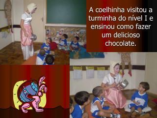 A coelhinha visitou a turminha do nível I e ensinou como fazer um delicioso chocolate.
