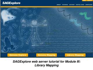 SAGExplore web server tutorial for Module III: Library Mapping