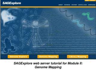 SAGExplore web server tutorial for Module II: Genome Mapping