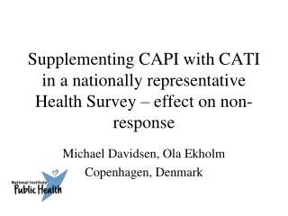 Supplementing CAPI with CATI in a nationally representative Health Survey – effect on non-response