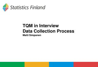 TQM in Interview  Data Collection Process Matti Simpanen