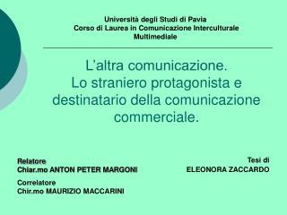 Università degli Studi di Pavia  Corso di Laurea in Comunicazione Interculturale Multimediale