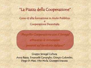 """""""La Piazza della Cooperazione""""  Corso di alta formazione in Aiuto Pubblico  e"""