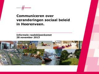 Communiceren  over  veranderingen sociaal beleid  in  Heerenveen .