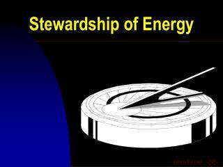 Stewardship of Energy