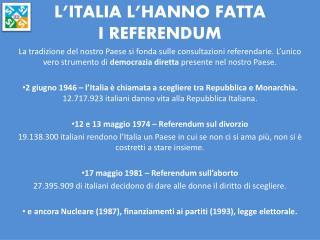 L'ITALIA L'HANNO FATTA I REFERENDUM