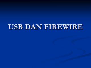 USB DAN FIREWIRE