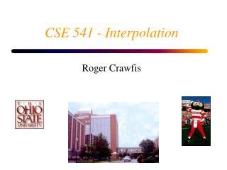 CSE 541 - Interpolation