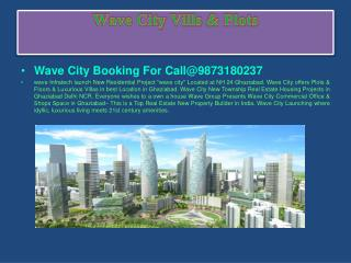 FAQ @ 9873180237 Wave City Yamuna Expressway at Ghaziabad?