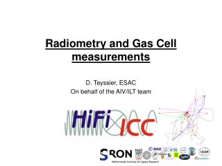 Radiometry and Gas Cell measurements