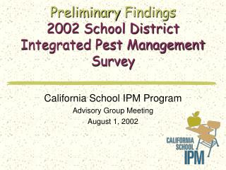 Preliminary Findings 2002 School District Integrated Pest Management Survey