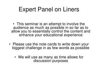 Expert Panel on Liners