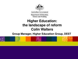 Higher Education: the landscape of reform Colin Walters