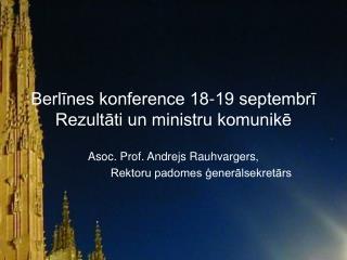 Berlīnes konference 18-19 septembrī Rezultāti un ministru komunikē