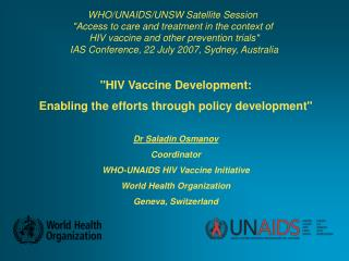 """HIV Vaccine Development:  Enabling the efforts through policy development"" Dr Saladin Osmanov"
