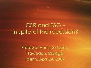 CSR and ESG �  in spite of the recession?