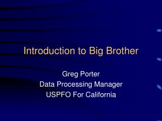 Introduction to Big Brother
