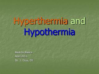Hyperthermia  and  Hypothermia