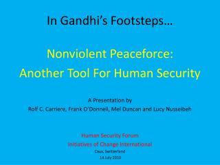 In Gandhi's Footsteps…