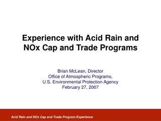 Experience with Acid Rain and NOx Cap and Trade Programs