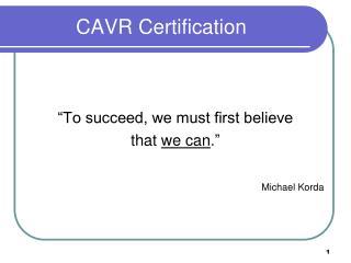 CAVR Certification