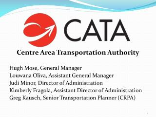 Centre Area Transportation Authority Hugh Mose, General Manager