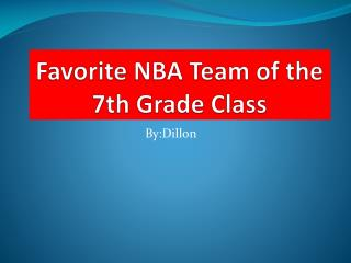 Favorite NBA Team of the 7th Grade Class