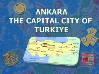 ANKARA THE CAPITAL CITY OF  TURKIYE