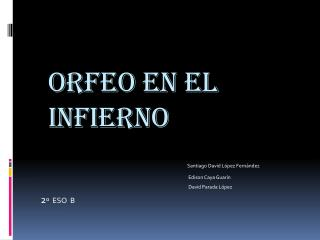 ORFEO EN EL  INFieRNO