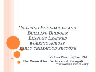 Valora Washington, PhD The Council for Professional Recognition cdacouncil