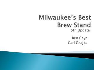 Milwaukee's Best  Brew Stand