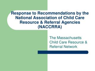 The Massachusetts Child Care Resource & Referral Network