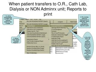When patient transfers to O.R., Cath Lab, Dialysis or NON Adminrx unit; Reports to print