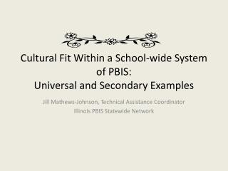 Cultural Fit Within a School-wide System of PBIS: Universal and Secondary Examples