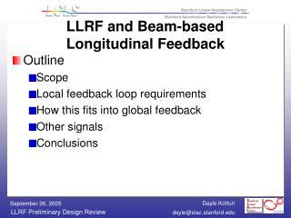 LLRF and Beam-based  Longitudinal Feedback