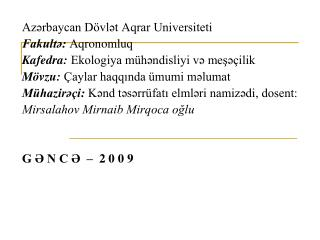 Azərbaycan Dövlət Aqrar Universiteti Fakultə:  Aqronomluq