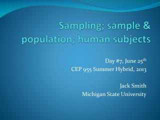Sampling; sample & population; human subjects
