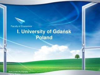 I. Universit y of Gda ń sk Poland