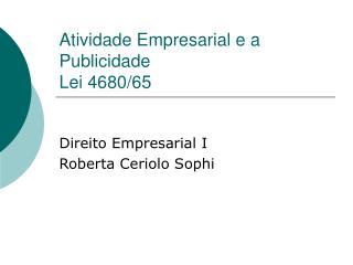 Atividade Empresarial e a Publicidade Lei 4680/65